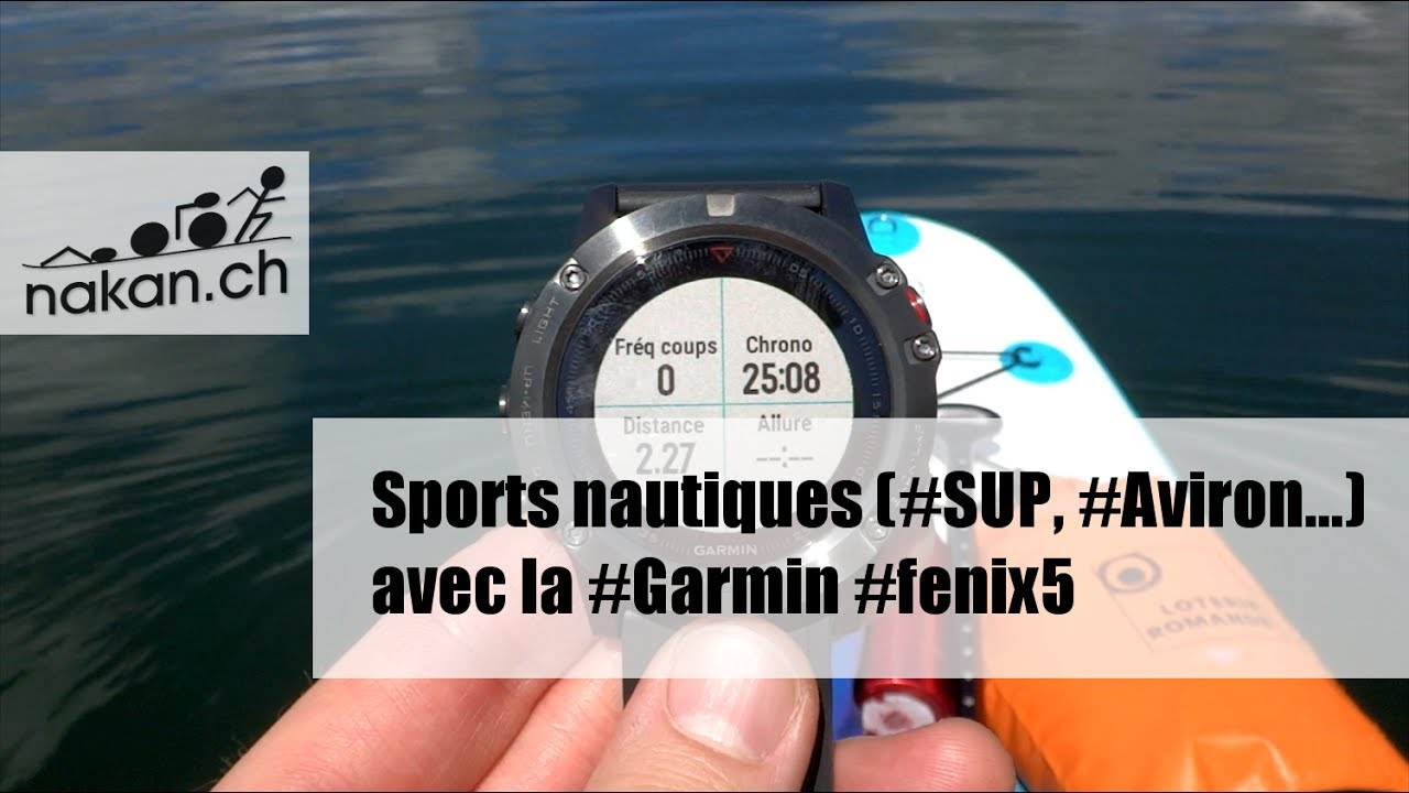 Sports nautiques (Stand-Up Paddle, Aviron, Kayak   ) avec la Garmin fénix 5