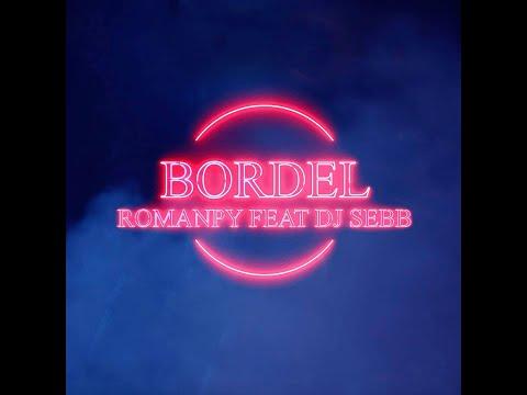 Romanpy Feat Dj Sebb - Bordel