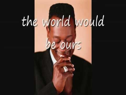 Luther Vandross & Cheryl Lynn ~ If This World Were Mine ~ Lyrics On Screen ~ HD