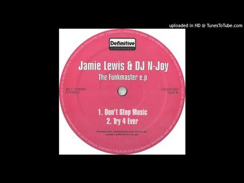 Jamie Lewis & DJ N-Joy - Try 4 Ever
