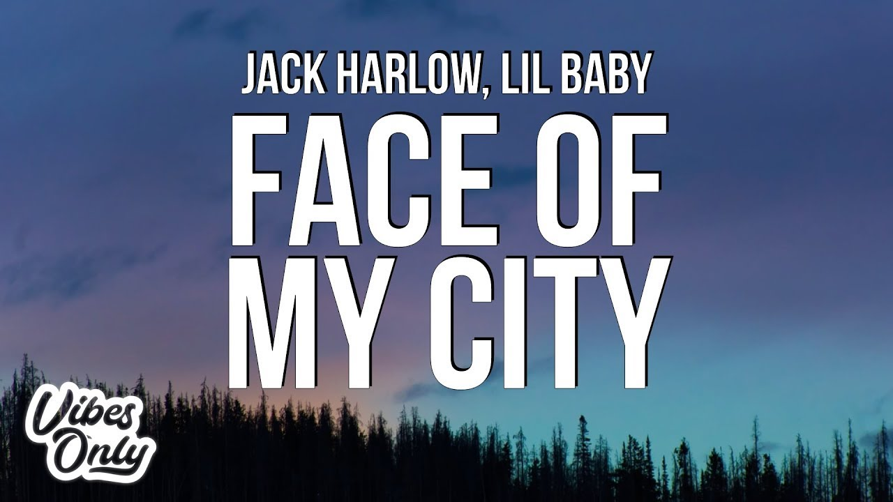 Download Jack Harlow - Face Of My City (Lyrics) ft. Lil Baby