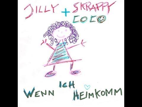 Jilly & Skrappy Coco - wenn ich heimkomm