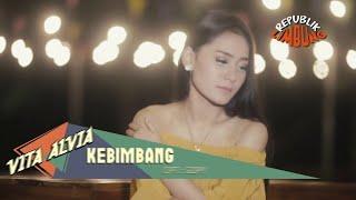 Смотреть клип Vita Alvia - Kebimbang