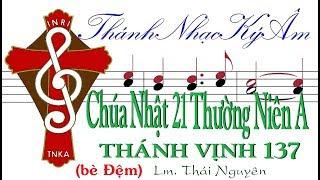 (bè Đệm) Chúa Nhật 21 Thường Niên A THÁNH VỊNH 137 Lm. Thái Nguyên [Thánh Nhạc Ký Âm] TnkaATN21tnD