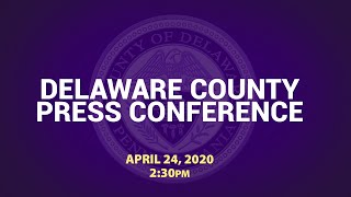 April 24, 2020 Delaware County COVID-19 Press Conference