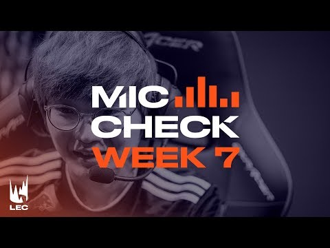 LEC Mic Check: Week 7 | Summer Split 2019