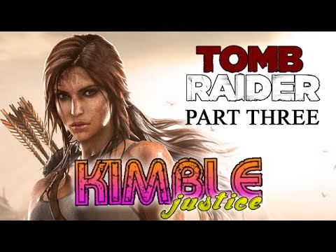 Tomb Raider Series Review - Part 3 - A Survivor Is Reborn - Kimble Justice