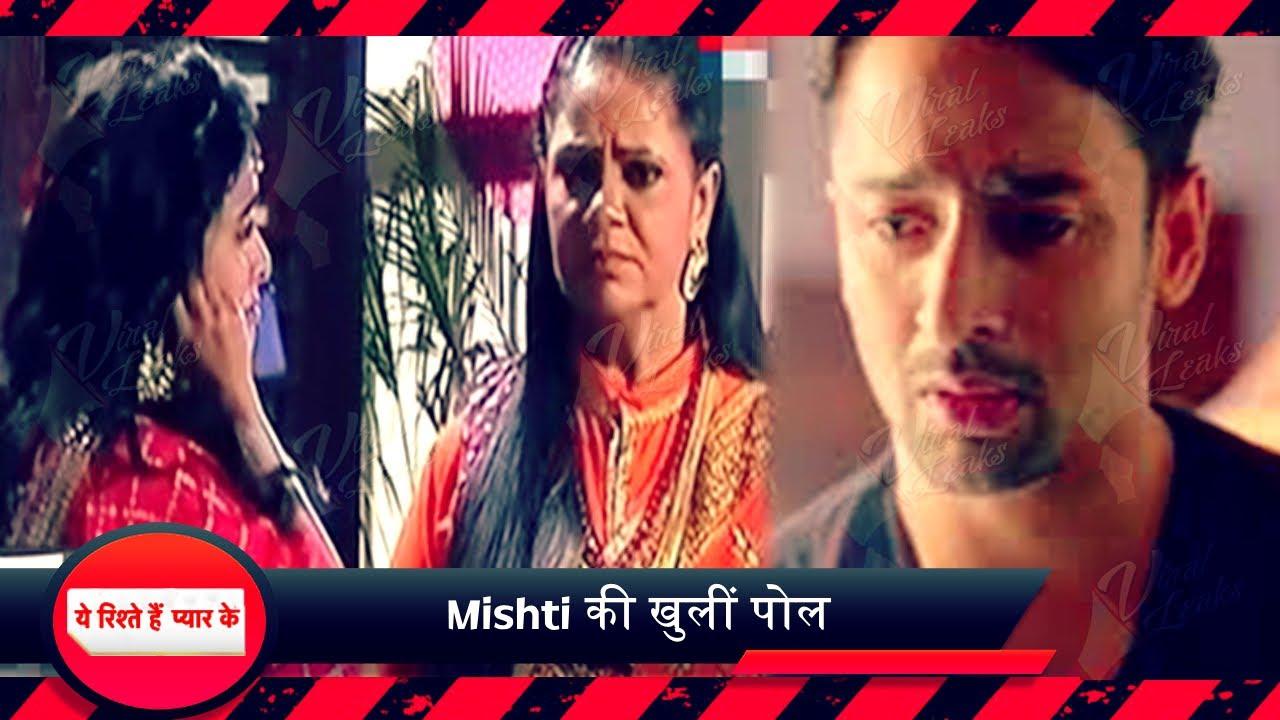 Yeh Rishtey Hain Pyaar Ke | Minakshi के हाथ लगी Mishti के खिलाफ एक Video, Abir के सामने आया सच