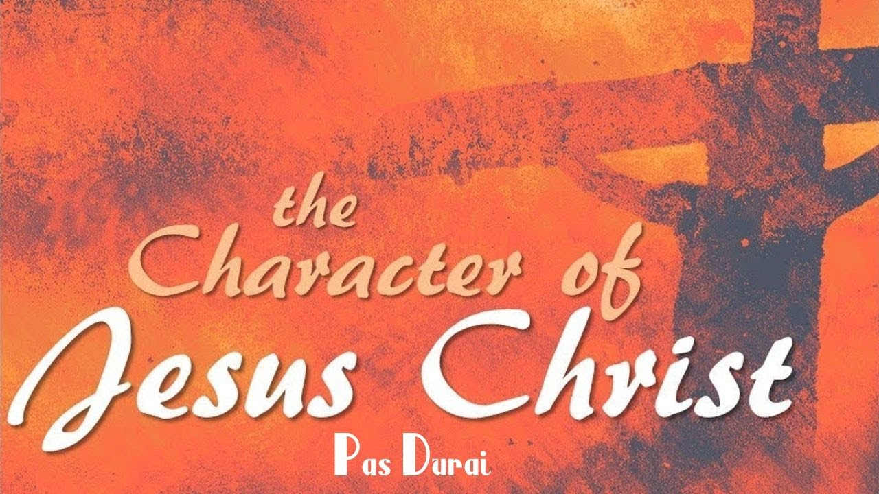 TPM | Message | The Character of Christ | Pas Durai