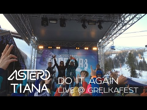 Astero & Tiana - Do It Again (Live at GrelkaFest)