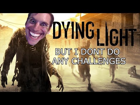 Dying Light but I beat the Game NORMALLY?!?!?  