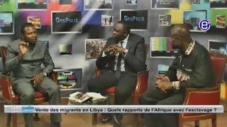 GEOPOLIS  VENTE DES MIGRANTS EN LIBYE EQUINOXE TV DU 26 11 2017