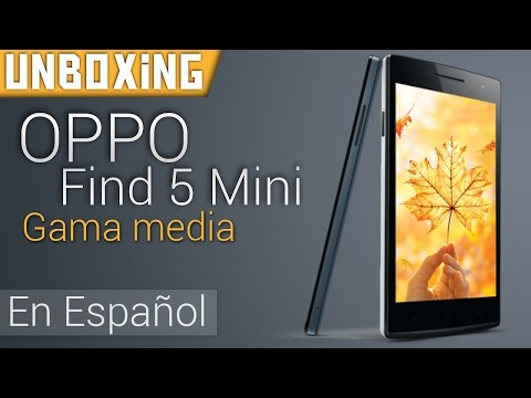 Unboxing | Oppo Find 5 Mini Android (Gama Media) En Espa�ol