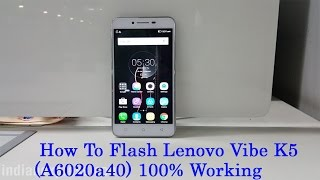 How To Flash Lenovo Vibe K5 Official Stock ROM (A6020a40) Without Getting An Error 100% Working
