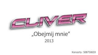 Cliver - Obejmij mnie 2013