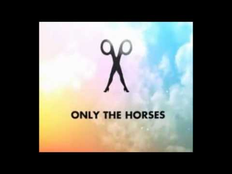Only The  Horses [REMIX]