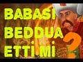 Yavuz Sultan Selim Nasıl Öldü?   Son Günleri....  !!