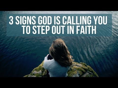 3 Signs God Is Calling You To Step Out In Faith