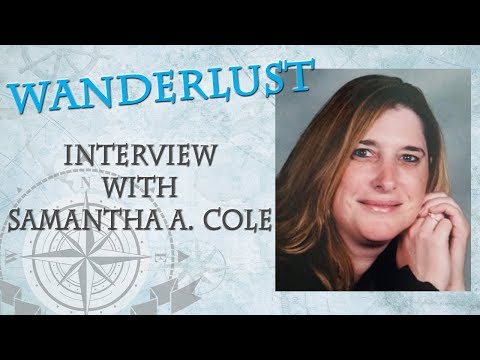 Wanderlust Interview with Samantha A Cole