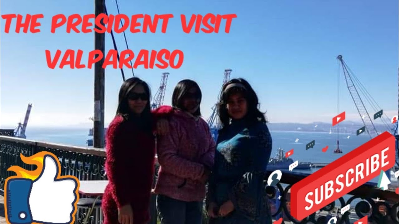 The President visit Valparaiso |LATINA PILIPINA