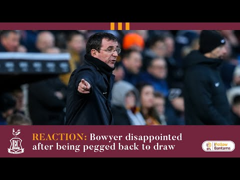 REACTION: Bowyer disappointed after being pegged back to draw