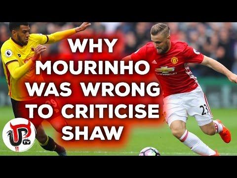 WHY JOSE MOURINHO WAS WRONG TO CRITICISE LUKE SHAW