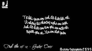 Tình thôi xót xa - Guitar Cover Nguyễn Tú