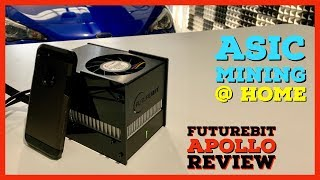 The Best ASIC Miner For Residential Mining - FutureBit Apollo Review