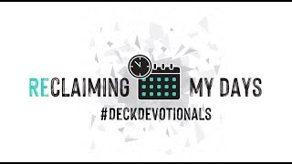 About the new Reclaiming My Days tool | DeckDevotionals