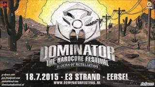 Dominator 2015 - Riders Of Retaliation | Arms Depot | Innominate Live
