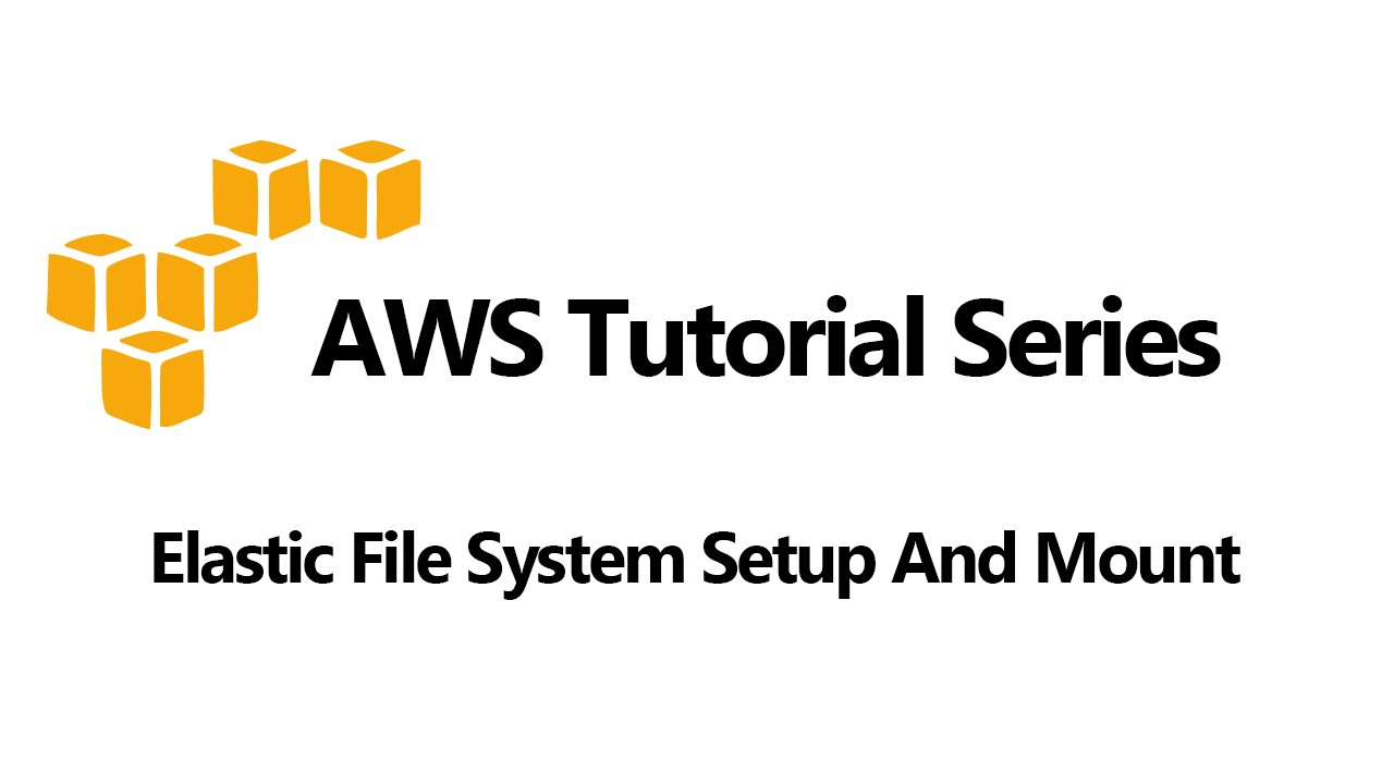 EFS (Elastic File System) Setup And Mount