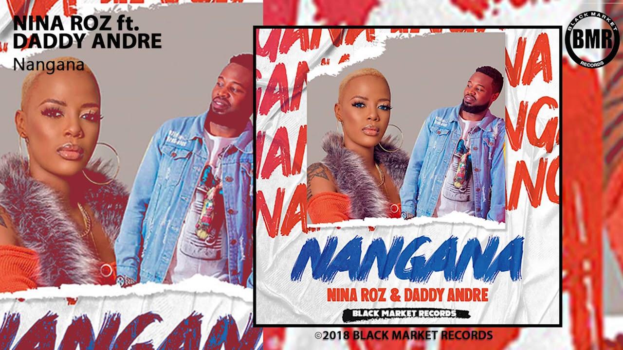 Download Daddy Andre & Nina Roz   Nangana   Official Audio