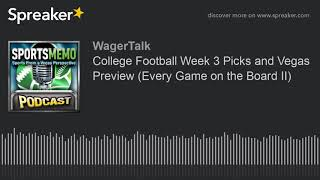 College Football Week 3 Picks and Vegas Preview (Every Game on the Board II)