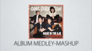 One Direction - MADE IN THE A.M. + HOME Album Medley-Mashup w/ Lyrics