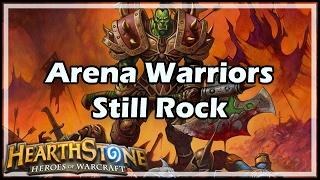 [Hearthstone] Arena Warriors Still Rock