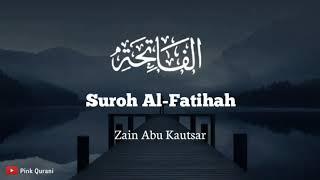 Al-fatihah : zain abu kautsar    qur'an recitation