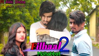 FILHAAL2 // MOHABBAT // COVER BY_AKKI_DISHA // Sad love Story // 2021 new video