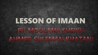 Maulana Sulaiman Khatani - Lesson Of Imaan