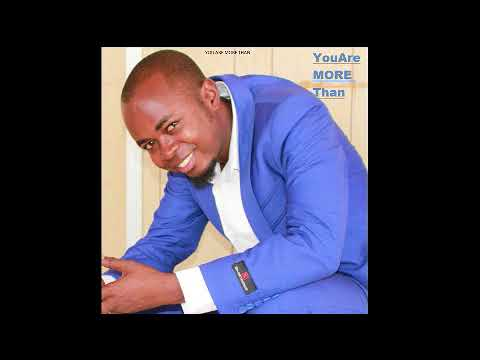 YOU ARE MORE THAN - ENOCK MBEWE 2018 ZAMBIAN MUSIC