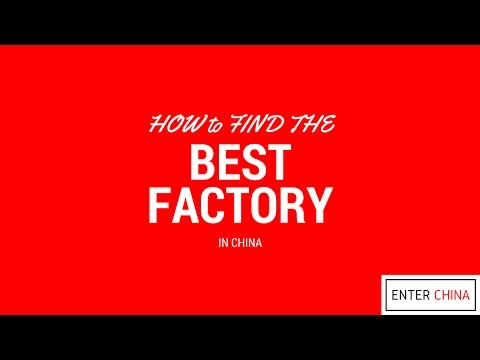 How to Find the Best Factory in China