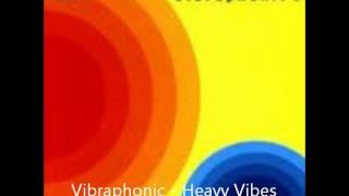 Vibraphonic - Heavy Vibes