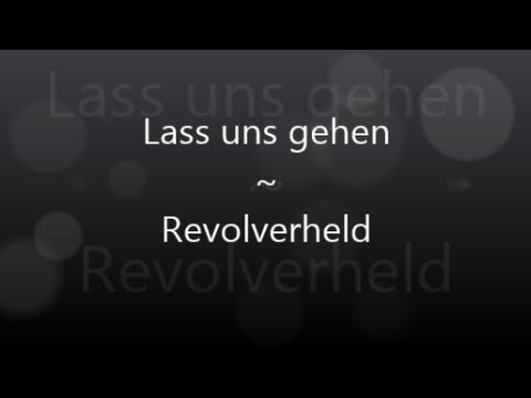 Lass uns gehen ~ Revolverheld (German/English Lyric Video)