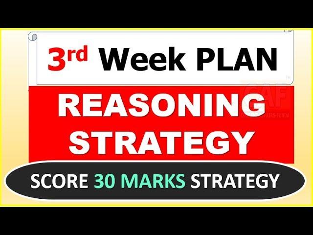 REASONING 3rd WEEK PLAN | Practice with CAF (Achieve 30 MARKS in REASONING)