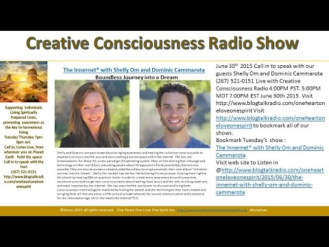 Creative Consciousness Radio - Boundless with Shelly Om-Dominic Cammarota June 30th 2015