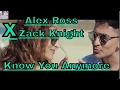 Alex Ross x Zack Knight - Know You Anymore | R&B English Track