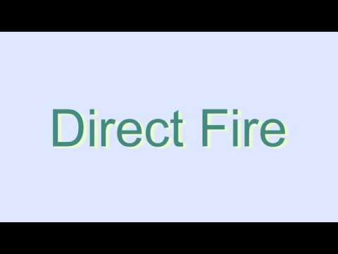 How to Pronounce Direct Fire
