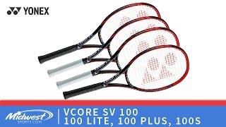 Yonex VCORE SV 100, SV 100 Lite, SV 100 Plus, SV 100S