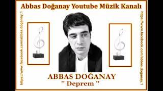 Abbas Doğanay-Deprem mp3