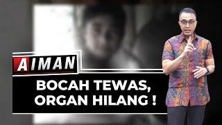 Kejanggalan Kasus Bocah Tewas Di Sukabumi - AIMAN ( Bag 2 )
