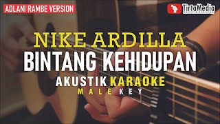 Download lagu bintang kehidupan - nike ardilla (akustik karaoke) adlani rambe version | male key
